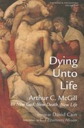 Dying Unto Life Paperback