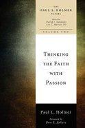 Thinking the Faith Wth Passion Hardback