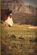 A Faith Embracing All Creatures Paperback