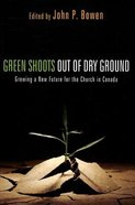 Green Shoots Out of Dry Ground Paperback