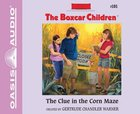 The Clue in the Corn Maze (Unabridged, 2 CDS) (#101 in Boxcar Children Audio Series)