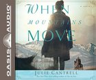 When Mountains Move (Unabridged 8 Cds) CD