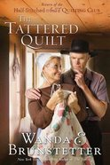 The Tattered Quilt (#02 in Half-stitched Amish Quilting Club Series) Paperback