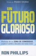 Un Futurio Glorioso (A God-sized Future) Paperback