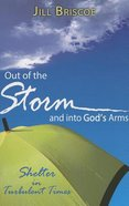 Out of the Storm and Into God's Arms Paperback