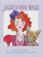Jazzy and the Dog Walk Hardback