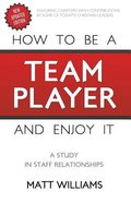 How to Be a Team Player and Enjoy It Paperback