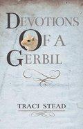 Devotions of a Gerbil Paperback