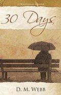30 Days: A Devotional Memoir Paperback