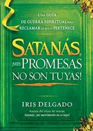 Satanas, Mis Promesas No Son Tuyas (Satan, You Can't Have My Promises)