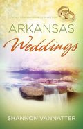 3in1: Romancing America: Arkansas Weddings (Romancing America Series) Paperback