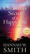 The Christian's Secret of a Happy Life (Faith Classics Series) Mass Market