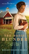 The Bride Blunder (#03 in Prairie Promises Series) Paperback