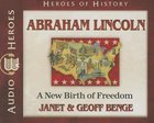 Abraham Lincoln - a New Birth of Freedom (Unabridged, 5 CDS) (Heroes Of History Series) CD