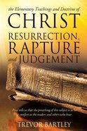 The Elementary Teachings and Doctrine of Christ Resurrection, Rapture and Judgement