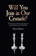 Will You Join in Our Crusade? Paperback
