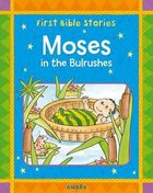 Moses in the Bulrushes (First Bible Stories Series)