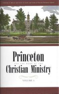 Princeton and the Work of the Christian Ministry (2 Volumes)