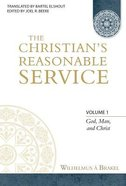 The Christian's Resonable Service (4 Volume Set) (Christian Resonable Service Series) Hardback