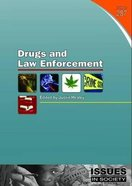 Drugs and Law Enforcement (#287 in Issues In Society Series)