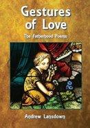 Gestures of Love Paperback