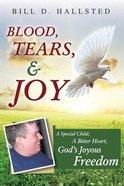Blood, Tears, & Joy Paperback