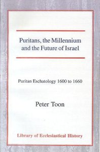Puritans, the Millennium, and the Future of Israel