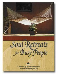 Soul Retreats For Busy People
