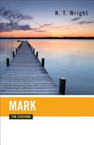 Mark (New Testament Guides For Everyone Series)