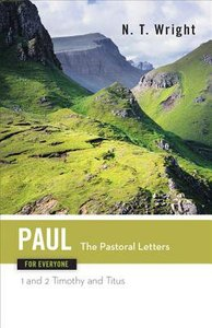 Paul-Pastoral Letters (New Testament Guides For Everyone Series)