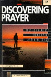 Discovering Prayer (Lion Manual Series)