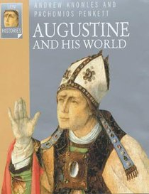 Augustine and His World (Lion Histories Series)