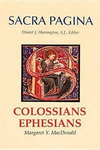 Colossians and Ephesians (#17 in Sacra Pagina Series)