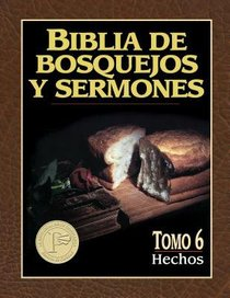 Biblia De Bosquejos Y Sermones #06: Hechos (Preachers Outline and Sermon Bible: Acts) (#06 in Preachers Outline & Sermon Bible Series)
