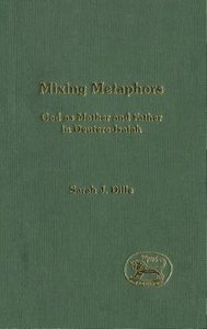Mixing Metaphors (Journal For The Study Of The Old Testament Supplement Series)