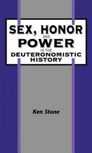 Sex, Honor, and Power in the Deuteronomistic History (Journal For The Study Of The Old Testament Supplement Series)