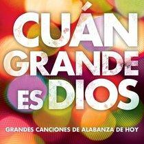 Cuan Grande Es Dios (Spanish)