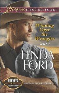 Winning Over the Wrangler (Love Inspired Series Historical)