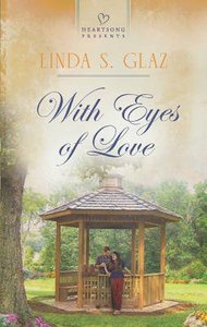 With Eyes of Love (Heartsong Series)