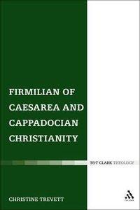 Firmilian of Caesarea and Cappadocian Christianity