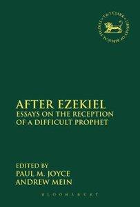 After Ezekiel (Library Of Hebrew Bible/old Testament Studies Series)