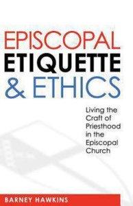 Episcopal Etiquette & Ethics