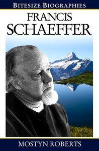 Francis Schaeffer (Bitesize Biographies Series)