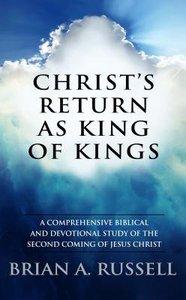 Christs Return as King of Kings
