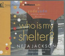 Who is My Shelter? (Unabridged, 10 CDS) (#04 in Yada Yada House Of Hope Audio Book Series)