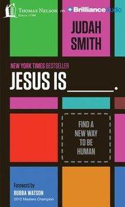 Jesus Is____. (Unabridged, 5 Cds)