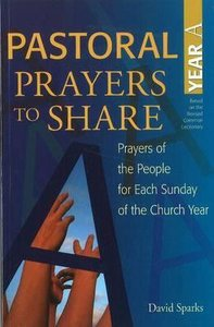 Pastoral Prayers to Share (Year A)