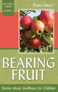 Bearing Fruit (#02 in The Lords Garden Series)