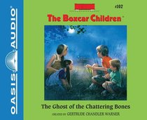 The Ghost of the Chattering Bones (Unabridged, 2 CDS) (#102 in Boxcar Children Audio Series)