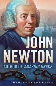 John Newton (Heroes Of The Faith Series)